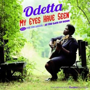 My Eyes Have Seen / The Tin Angel / At The Gate Of Horn - Odetta