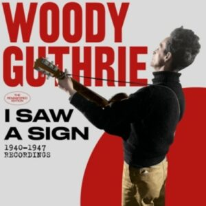 I Saw A Sign - Woody Guthrie
