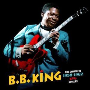 Complete 1958-1962 Kent Singles - B.B. King