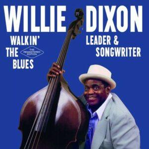 Walin' The Blues - Willie Dixon