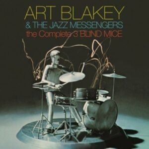 Complete Three Blind Mice - Art Blakey & The Jazz Messengers