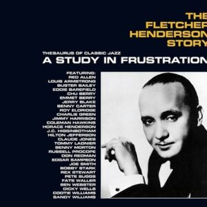 The Fletcher Henderson Story: A Study in Frustration - Fletcher Henderson