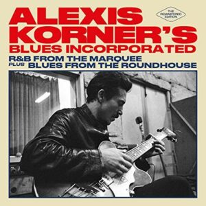 R&B From The Marquee - Alexis Korner´s Blues Incorporated