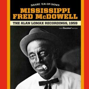 Shake 'Em On Down - Mississippi Fred Mcdowell