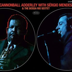 Cannonball Adderley With Sergio Mendez