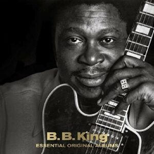 Essential Original Albums (Deluxe Edition) - B.B. King