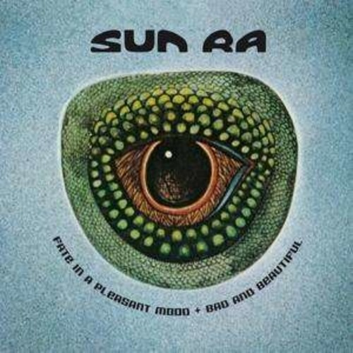 Fate In A Pleasant Mood / Bad And Beautiful - Sun Ra