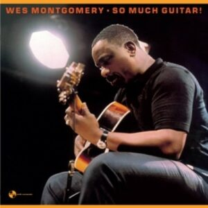 So Much Guitar! - Wes Montgomery