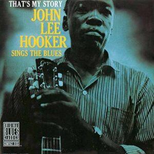 That's My Story - John Lee Hooker