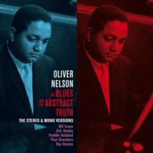The Blues and the Abstract Truth (Stereo & Mono Versions) - Oliver Nelson