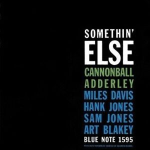 Somethin'Else (Stereo & Mono Version) - Cannonball Adderley & Miles Davis