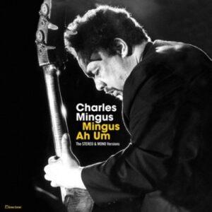 Mingus Ah Hum (Stereo & Mono Version) - Charles Mingus