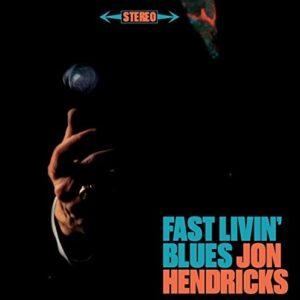 Fast Livin' Blues: Live.. - Jon Hendricks