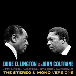Ellington & Coltrane (Stereo & Mono Versions) - Duke Ellington & John Coltrane