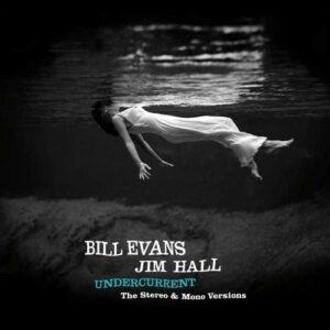 Undercurrent (The Original Stereo & Mono Versions) (Vinyl) - Bill Evans & Jim Hall