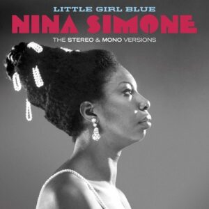 Little Girl Blue (Stereo & Mono Versions) - Nina Simone