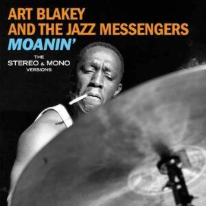 Moanin' (Stereo & Mono Versions) - Art Blakey & The Jazz Messengers