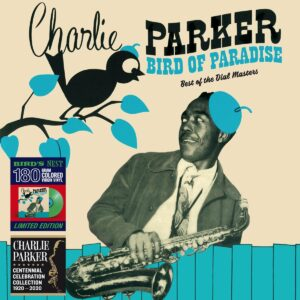 Bird Of Paradise, Best Of The Dial Masters (Vinyl) - Charlie Parker