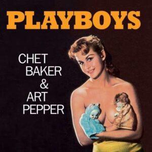 Playboys - Chet Baker & Art Pepper