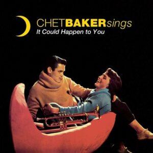 Chet Baker Sings: It Could Happen To You - Chet Baker