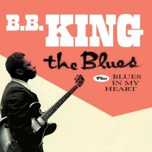 The Blues / Blues In My Heart - B.B. King