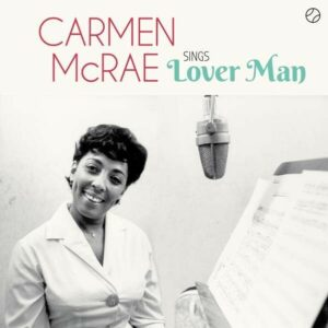 Carmen McRae Sings Lover Man And Other Billie Holiday Classics (Vinyl)