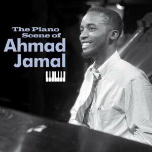 The Piano Scene Of Ahmad Jamal - Ahmad Jamal