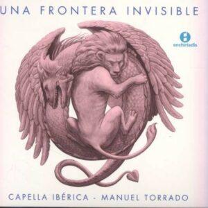 Una Frontera Invisible (Spanish Music from 1580-1640) - Capella Iberica