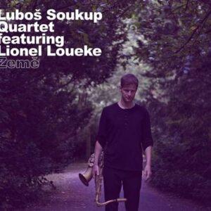Zeme - Lubos Soukup Quartet Featuring Lionel Loueke