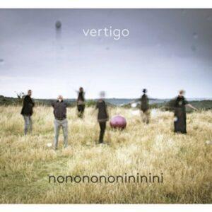 Nononononininini - Vertigo
