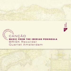 Cancao, Music From The Iberian Peninsula - Brisk Recorder Quartet Amsterdam