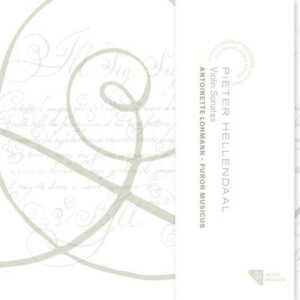 Pieter Hellendaal: Violin Sonatas - Antoinette Lohmann