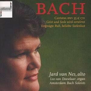 Bach: Cantatas BWV35 & BWV170 - Jard van Nes