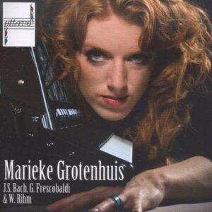 Bach / Frescobaldi / Rihm - Marieke Grotenhuis