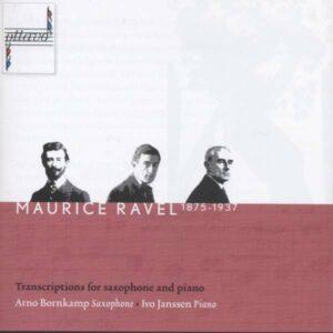 Ravel: Transcriptions for Saxophone and Piano - Arno Bornkamp
