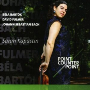Bartok / Fulmer / Bach: Point Counter Point - Sarah Kapustin