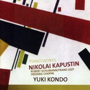 Kapustin / Schumann / Chopin: Piano Works - Yuki Kondo