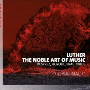 Luther, The Noble Art Of Music - Utopia & InAlto
