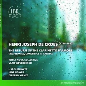 Henri Joseph De Croes: The Return Of The Clarinetto D'Amore - Vlad Weverbergh