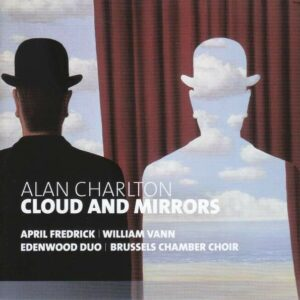 Alan Charlton: Cloud And Mirrors - Brussels Chamber Choir