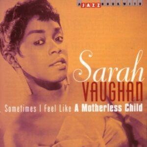 Sometimes I Feel Like A.. - Sarah Vaughan