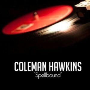 Spellbound - Coleman Hawkins