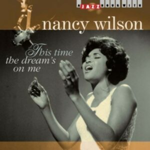 This Time The Dream's On - Nancy Wilson