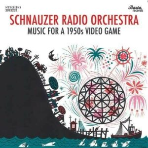 Music For A 1950s Video Game - Schnauzer Radio Orchestra