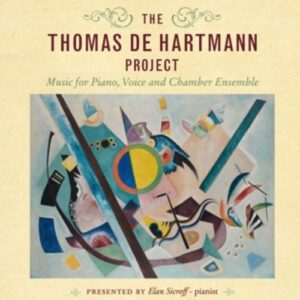 The Thomas De Hartmann Project - Elan Sicroff