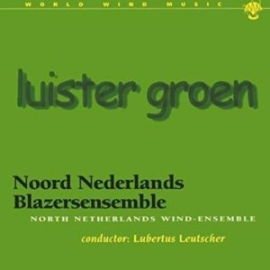 Luister Groen - Noord Nederlands Blazersensemble