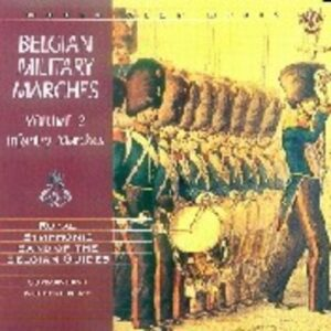 Belgian Military Marches - Royal Symphonic Band Of The Belgian Guides