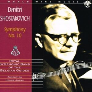 Shostakovich: Symphony No.10 In E Minor - Royal Symphonic Band of the Belgian Guides