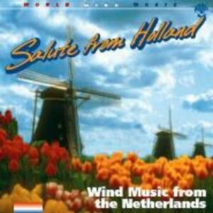 Salute From Holland - Royal Military Band