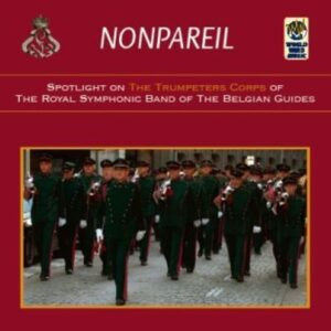 Nonpareil: Spotlight on The Trumpeters Corps - Belgian Guides